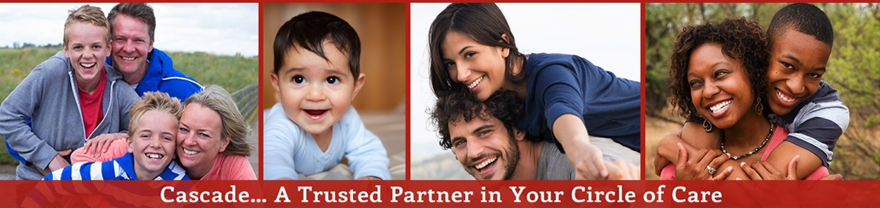 Cascade... A Trusted Partner in Your Circle of Care